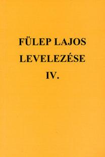 F. Csanak Dóra (szerk.): Fülep Lajos levelezése IV. - 1939-1944