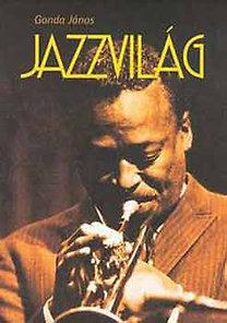 Gonda János: Jazzvilág