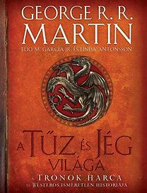 George R. R. Martin, Elio M. García Jr.: A tűz és jég világa