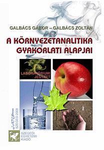 Galbács Zoltán, Galbács Gábor: A környezetanalitika gyakorlati alapjai - Laboratóriumi jegyzet