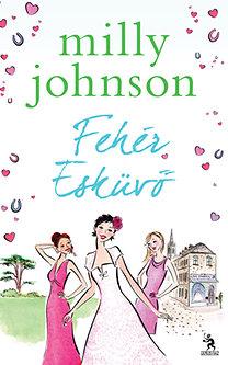 Milly Johnson: Fehér esküvő