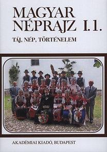 Flórián Mária, Paládi-Kovács Attila: Magyar néprajz I. Táj, nép, történelem I. 1.
