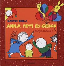 Bartos Erika: Anna, Peti és Gergő - Megmondalak!