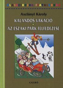 Aszlányi Károly (Kirk van Hossum): Kalandos vakáció - Az északi park felfedezése
