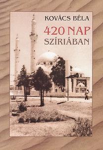 Kovács Béla: 420 nap Szíriában