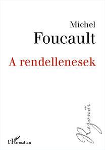 Michel Foucault: A rendellenesek