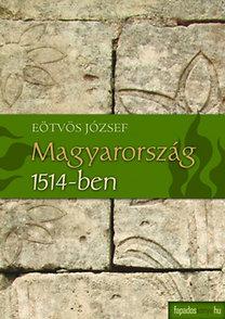 Eötvös József: Magyarország 1514-ben