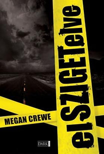 Megan Crewe: elSZIGETelve