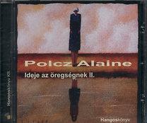 Polcz Alaine: Ideje az öregségnek II.
