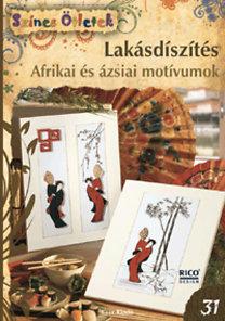 Gulázsi Aurélia (szerk.): Lakásdíszítés - Afrikai és ázsiai motívumok - Színes Ötletek - Fortélyok 47.