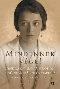 Kovács Lajos (szerk.): Mindennek vége! - Andrássy Ilona grófnő első világháborús naplója