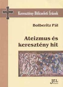 Bolberitz Pál: Ateizmus és keresztény hit