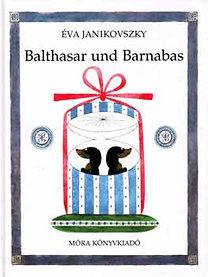 Janikovszky Éva: Balthasar und Barnabas