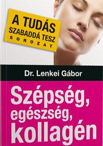 Dr. Lenkei Gábor: Szépség, egészség, kollagén