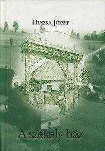 Huszka József: A székely ház