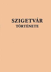 Szita, Bősze, Ravazdi: Szigetvár története: Tanulmányok a város múltjából