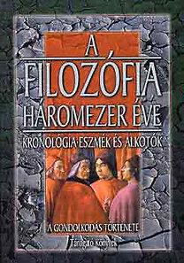 Gerencsér Ferenc (szerk.): A filozófia háromezer éve