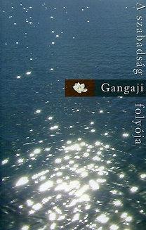 Gangaji: A szabadság folyója