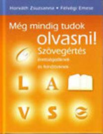 Dr. Horváth Zsuzsanna, Horváth Zsuzsanna – Felvégi Emese: Még mindig tudok olvasni! - Szövegértés érettségizőknek és felnőtteknek