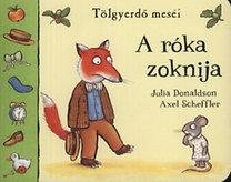 Axel Scheffler, Julia Donaldson: A róka zoknija