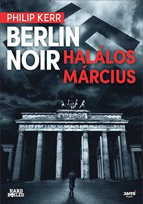 Philip Kerr: Berlin Noir - Halálos március
