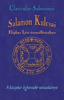 Eliphas Lévi: Claviculae Salamonis - Salamon kulcsai - A középkor leghíresebb varázskönyve