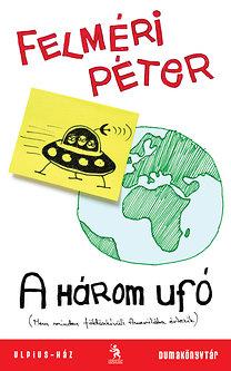 Felméri Péter: A három ufó