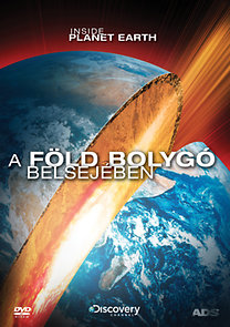 A Föld bolygó belsejében - Discovery Channel