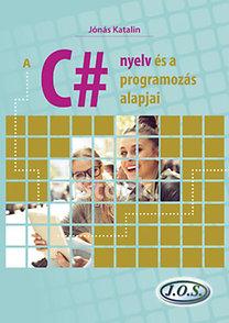Jónás Katalin: A C# nyelv és a programozás alapjai