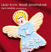 Lázár Ervin: Mesék felnőtteknek - Hangoskönyv