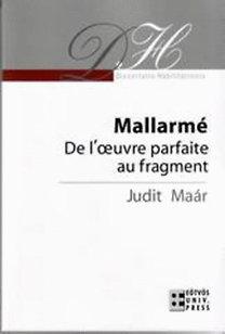 Maár Judit: Mallarmé - De l'oeuvre parfaite au fragment