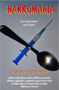 Robert Yugovich: Narkománia
