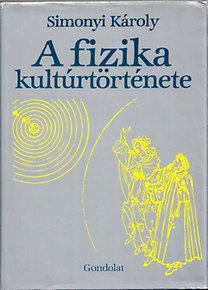 Simonyi Károly: A fizika kultúrtörténete - 2. bővített kiadás