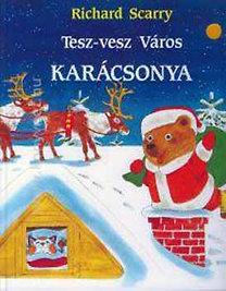 Richard Scarry: Tesz-Vesz Város karácsonya