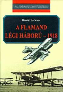 Robert Jackson: A Flamand légiháború 1918