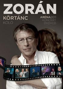 Zorán: Körtánc- Kóló Aréna 2011 (DVD+CD)