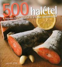 Judith M. Fertig: 500 halétel - A legjobb ételek halakból és a tenger gyümölcseiből