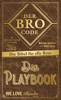 Stinson, Barney - Kuhn, Matt: Der Bro Code - Das Playbook