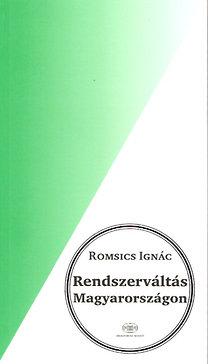 Romsics Ignác: Rendszerváltás Magyarországon