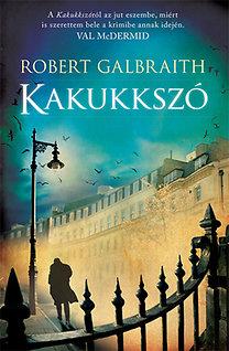 Robert Galbraith (J. K. Rowling): Kakukkszó