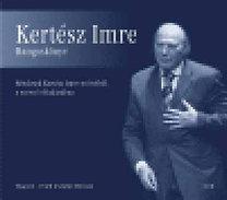 Kertész Imre: Kertész Imre hangoskönyv - 2CD