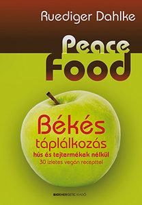 Ruediger Dahlke: Peace Food - Békés táplálkozás
