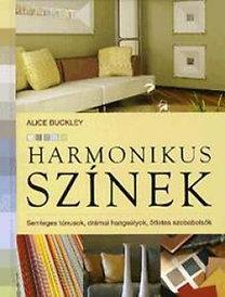 Alice Buckley: Harmonikus színek - Semleges tónusok, drámai hangsúlyok, ötletes szobabelsők