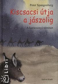 Peter Spangenberg: Kiscsacsi útja a jászolig - A karácsonyi történet