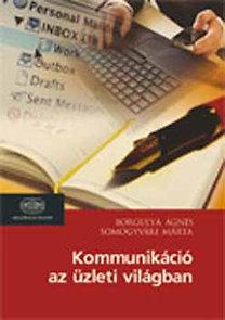 Borgulya Ágnes, Somogyvári Márta: Kommunikáció az üzleti világban