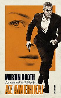 Booth, Martin: Az amerikai - Egy magának való úriember