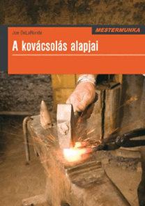 Joe DeLaRonde: A kovácsolás alapjai