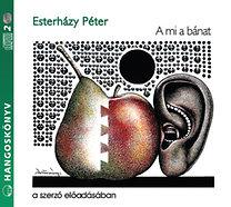 Esterházy Péter: A mi a bánat (2 CD)