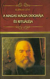 Eliphas Lévi: A magas mágia dogmája és rituáléja