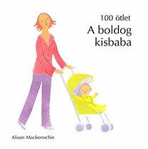 Alison Mackonochie: A boldog kisbaba - 100 ötlet sorozat